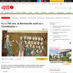 Il y a 700 ans, la Normandie avait sa « Constitution »