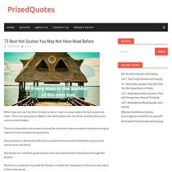 Inspiring Hut Quotes