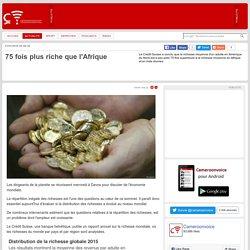 75 fois plus riche que l'Afrique