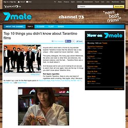 Top 10 things you didn't know about Tarantino films - 7mate - Channel 7 - Yahoo!7 TV