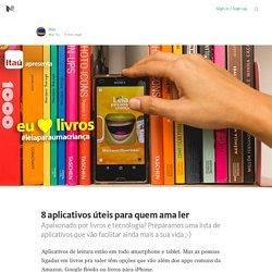 8 aplicativos úteis para quem ama ler