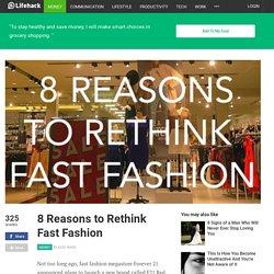 8 Reasons to Rethink Fast Fashion