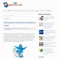 8 Services pour savoir qui ne me suit plus sur Twitter ~ Applications du Net