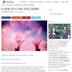 8 Signs of a True Soul Friend