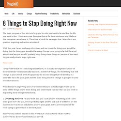 8 Things to Stop Doing Right Now