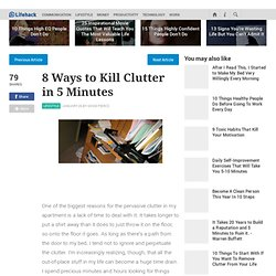 8 Ways to Kill Clutter in 5 Minutes