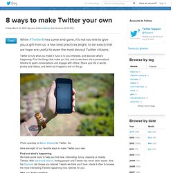 8 ways to make Twitter your own