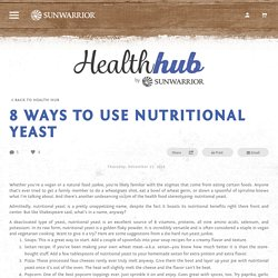 8 Ways to Use Nutritional Yeast