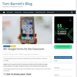 80+ Google Forms for the Classroom