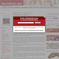 De 8000 av. J.-C. à 700 ap. J.-C. - L'Afrique des origines - Herodote.net
