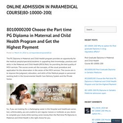 8010000200 Choose the Part time PG Diploma in Maternal and Child Health Program and Get the Highest Payment