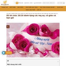85 lời chúc 20/10 dành tặng các mẹ,vợ, cô giáo và bạn gái