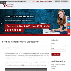 1-877-240-5577 How to Fix Bitdefender Antivirus Error Code 100?