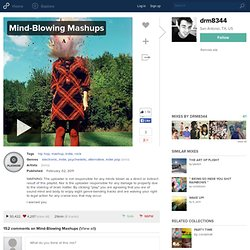 Mind-Blowing Mashups | drm8344 | 8tracks