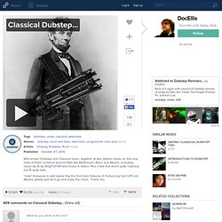 Classical Dubstep... | DocEllis | 8tracks - StumbleUpon