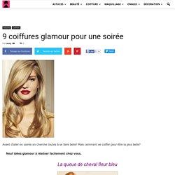 9 coiffures glamour pour une soirée