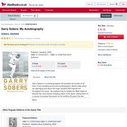 9780755310074: Garry Sobers: My Autobiography - AbeBooks - Sobers, Garfield: 0755310071