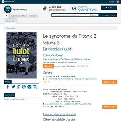 Livre: Le syndrome du Titanic 2, Volume 2, Nicolas Hulot, Calmann-Levy, Cal-Lévy-France de toujours et d'aujourd'hui, 9782702139608 - Leslibraires.fr
