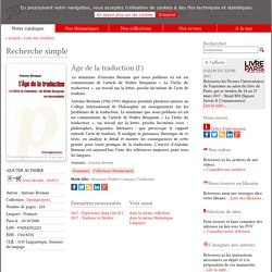 Livre - Âge de la traduction (l') - Antoine Berman - 9782842922221- Presses Universitaires de Vincennes