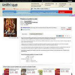Produire et vendre le cidre , France agricole: Unitheque.com : François MOINET: 9782855571591 Livre
