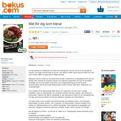 Mat för dig som tränar - Niclas Ericsson, Camilla Porsman Reimhult - Bok (9789113031811)