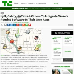 Lyft, Cabify, 99Taxis & Others To Integrate Waze's Routing Software In Their Own Apps