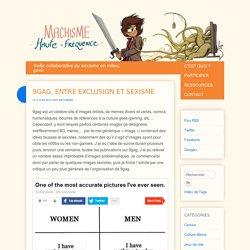 9gag, entre exclusion et sexisme