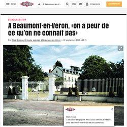 A Beaumont-en-Véron, «on a peur de ce qu'on ne connaît pas»