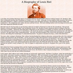 A Biography of Louis Riel