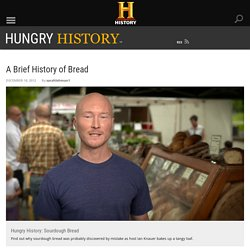 A Brief History of Bread - Hungry History