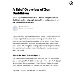 A Brief Overview of Zen Buddhism: A Look at the Practices and Beliefs of Zen Buddhism