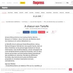 A chacun son Tartuffe : Ariane Mnouchkine / Benno Besson