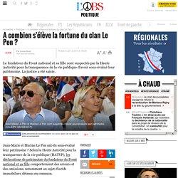 A combien s'élève la fortune du clan Le Pen ?