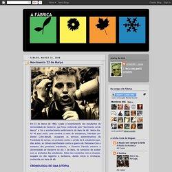 A FÁBRICA: Movimento 22 de Março