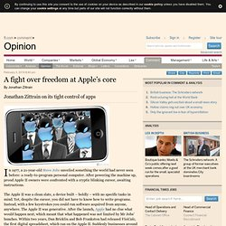 Comment / Opinion - A fight over freedom at Apple's core
