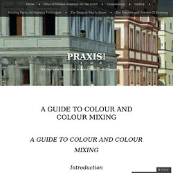 A guide to Colour and Colour Mixing