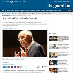 A guide to Pierre Boulez's music