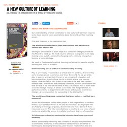 A New Culture of Learning: About A New Culture of Learning