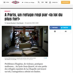 A Paris, un refuge régi par «la loi du plus fort»