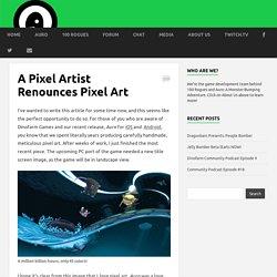 A Pixel Artist Renounces Pixel Art