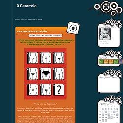 A PRIMEIRA DEPILAÇÃO - 0 Caramelo