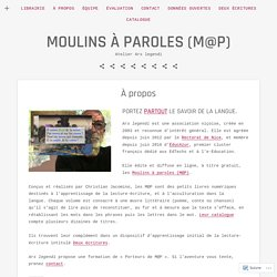 À propos – Moulins à paroles (M@P)