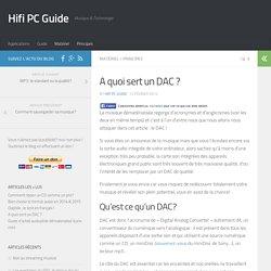 A quoi sert un DAC ? - Hifi PC Guide