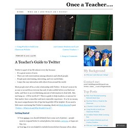 A Teacher's Guide to Twitter | Once a Teacher….