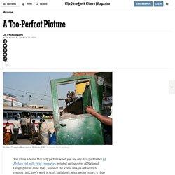 El NYT hablando de las imágenes de McCurry, una captura demasiado perfecta