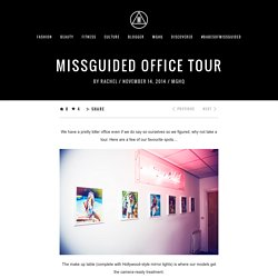 A Tour of the Missguided Office - Missguided