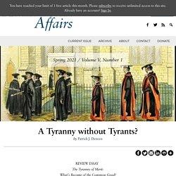 A Tyranny without Tyrants?