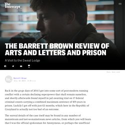 The Barrett Brown Review of Arts and Letters and Prison