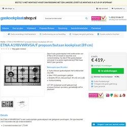 ETNA A198VWRVSA/F Propaan/butaan kookplaat (89 cm). 4-pits ETNA A198VWRVSA/F Inbouw Propaan/butaan Kookplaat
