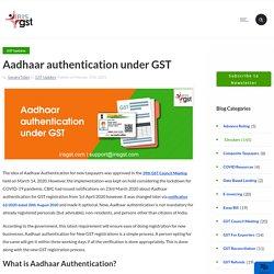 Aadhaar Authentication under GST
